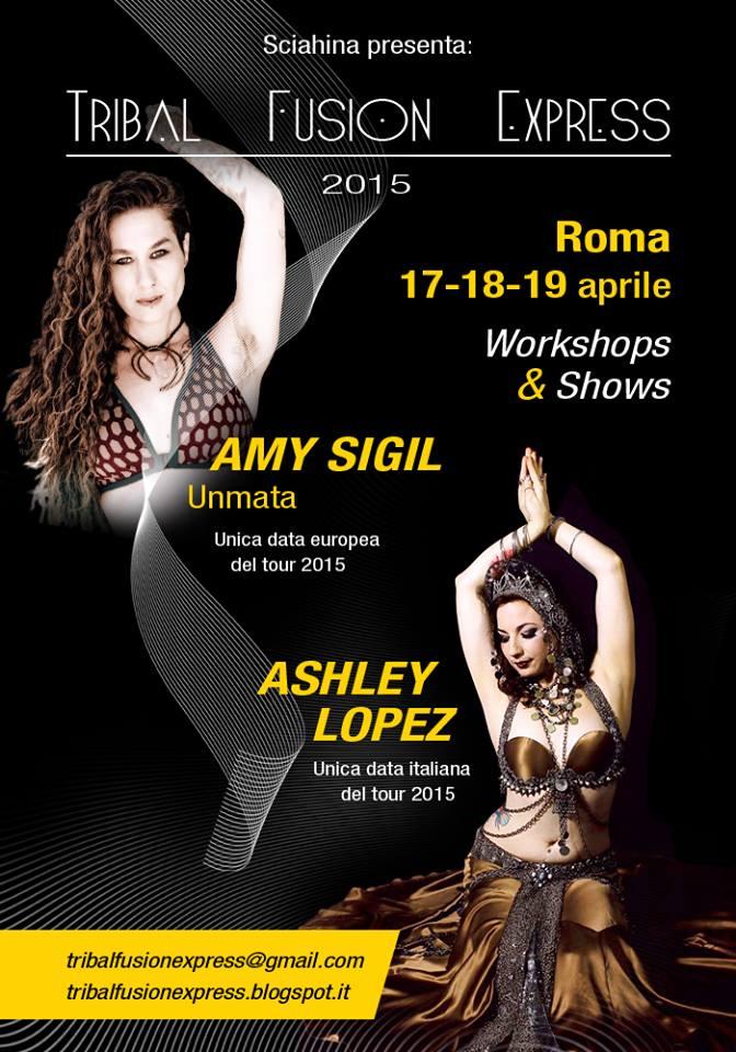 TRIBAL FUSION EXPRESS 2015 International Dance Festivalcon Amy Sigil e Ashley LopezRoma, 17-18-19 Aprile 2015