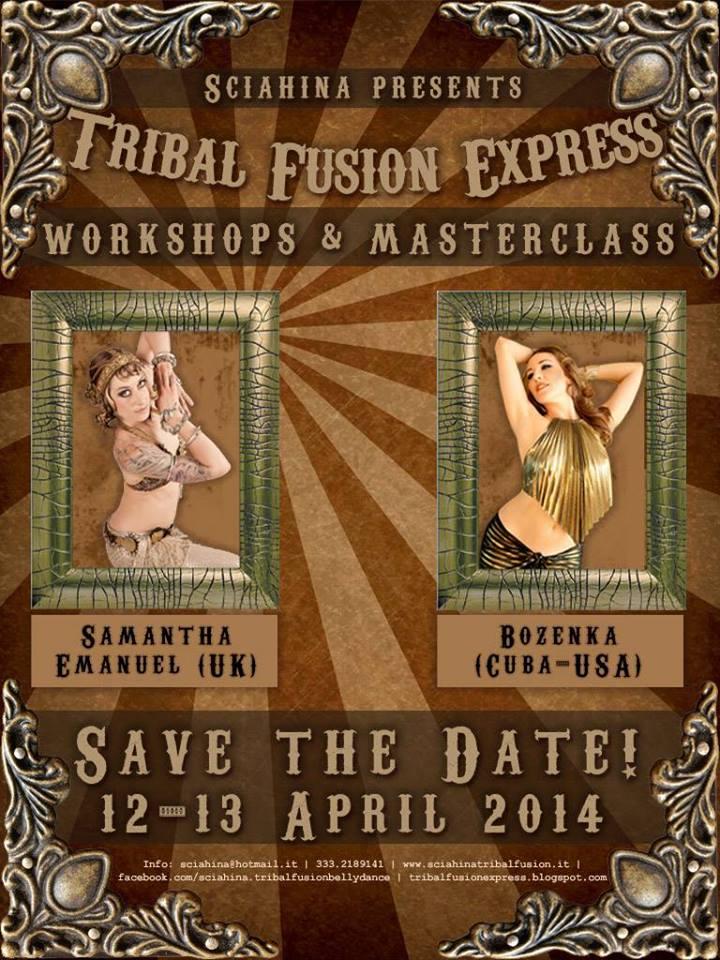TRIBAL FUSION EXPRESS 2014 International Dance Festivalcon Samantha Emanuel e BozenkaRoma, 12-13 aprile  2014