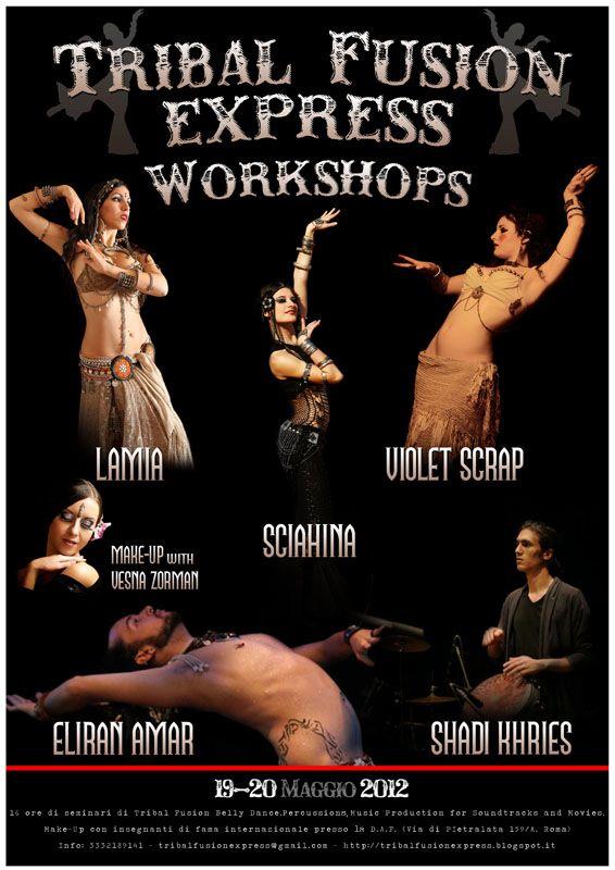 TRIBAL FUSION EXPRESS 2012 International Dance Festivalcon Lamia, Violet Scrap, Shadi Khries, Eliran Amar e Vesna Zorman Roma, 19-20 maggio 2012