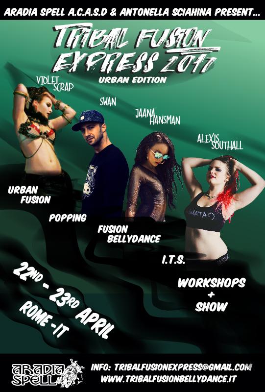 TRIBAL FUSION EXPRESS 2017 International Dance FestivalViolet Scrap, Swan, Yaana Hansman e Alexis SouthallRoma, 22-23 Aprile 2017